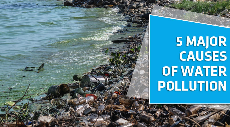 5 major causes of water pollution